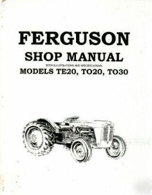 ferguson tractor service manual models te20 to20 to30 rh recycled parts com ferguson tea20 service manual pdf ferguson te20 service manual download